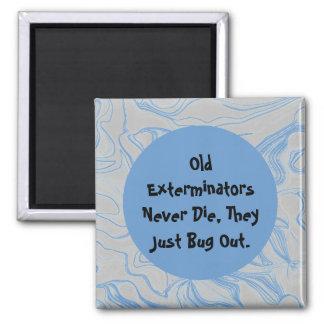 Exterminators humor 2 inch square magnet