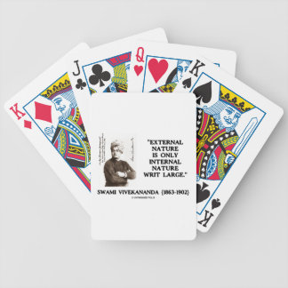 External Nature Is Only Internal Nature Writ Large Bicycle Playing Cards