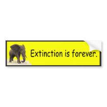 Extinction is Forever - Bumper Sticker