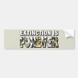 Bumper Sticker with Extinction Is Forever design