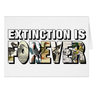 Extinction Is Forever Card