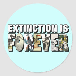 Round Sticker with Extinction Is Forever design