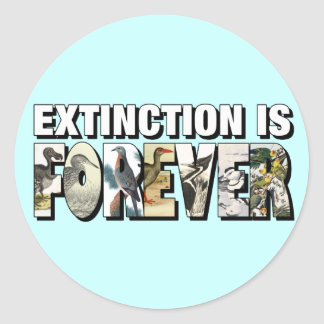 Extinction Is Forever Classic Round Sticker