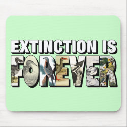 Mousepad with Extinction Is Forever design