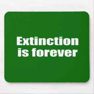 Extinction is forever mouse pad
