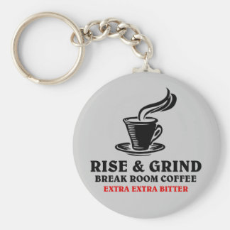 Extra Bitter Coffee for Disgruntled Employees Basic Round Button Keychain