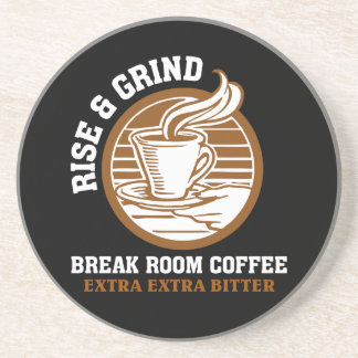 Extra Bitter Coffee for Disgruntled Employees Drink Coaster