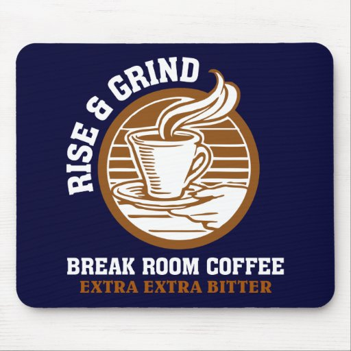 Extra Bitter Coffee for Disgruntled Employees Mouse Pad