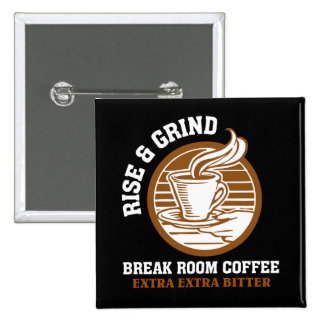 Extra Bitter Coffee for Disgruntled Employees Pinback Button