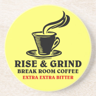 Extra Bitter Coffee for Disgruntled Employees Sandstone Coaster