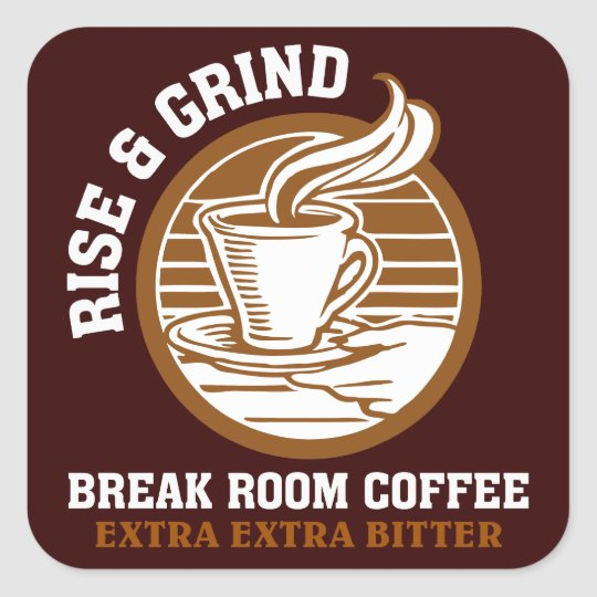 Extra Bitter Coffee for Disgruntled Employees Square Sticker