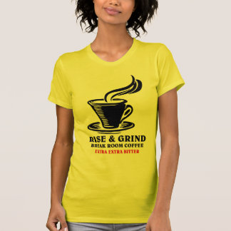 Extra Bitter Coffee for Disgruntled Employees T-Shirt