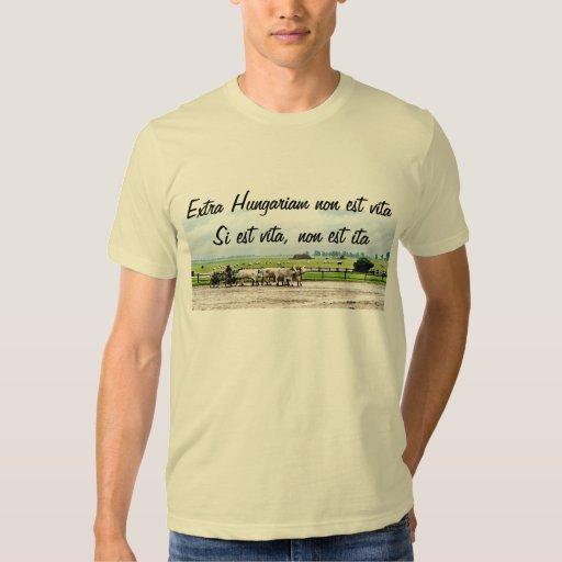 Extra Hungariam non est vita Shirts