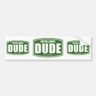 Extra Large Dude Established at Birth Bumper Sticker