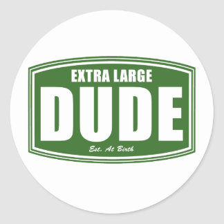 Extra Large Dude Established at Birth Classic Round Sticker
