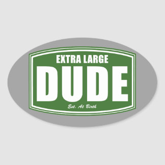 Extra Large Dude Established at Birth Oval Sticker