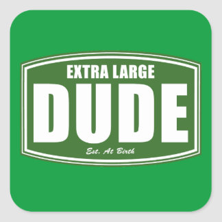 Extra Large Dude Established at Birth Square Sticker