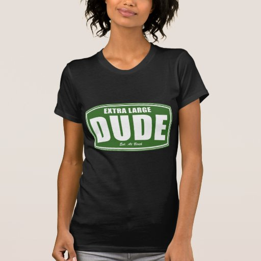 Extra Large Dude Established at Birth T-Shirt