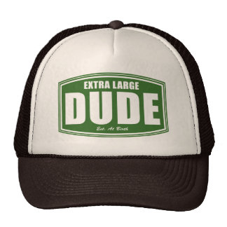 Extra Large Dude Established at Birth Trucker Hat