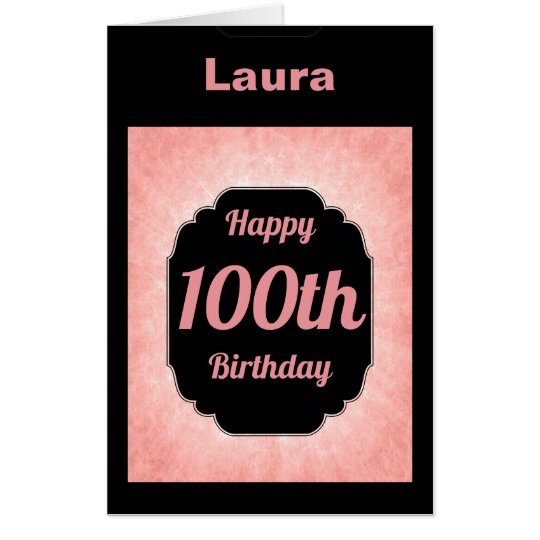 Extra Large Pink Add Name 100th Birthday Card
