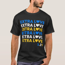 Extra Love Quote Down Syndrome Awareness Gifts T-Shirt