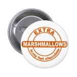 Extra Marshallows in my hot chocolate button