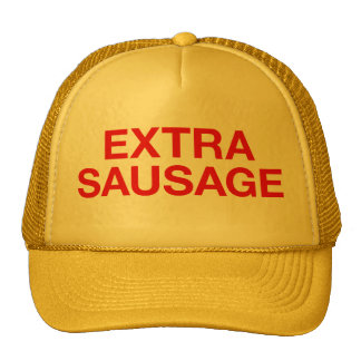 EXTRA SAUSAGE fun slogan trucker hat