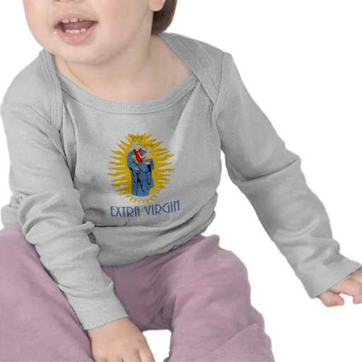 Extra Virgin Mary Madonna Jesus Gift T Shirt