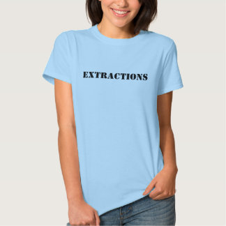 EXTRACTIONS T-SHIRT