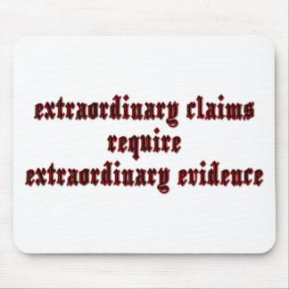 Extraordinary Claims Mouse Pad