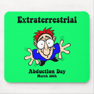 Extraterrestrial Abduction Day Mousepad