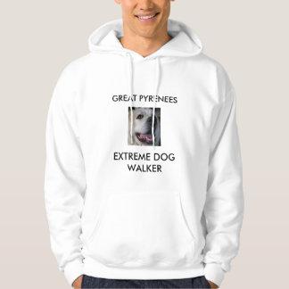 EXTREME DOG WALKER, GREAT PYRENEES HOODIES