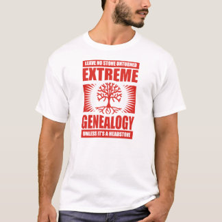 Extreme Genealogy - No Stone Unturned T-Shirt