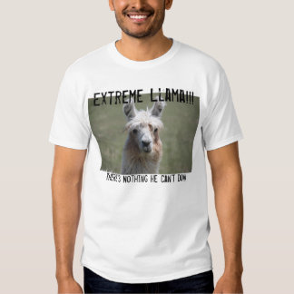 Extreme Llama!!! There's Nothing He Can't Do! Shirt