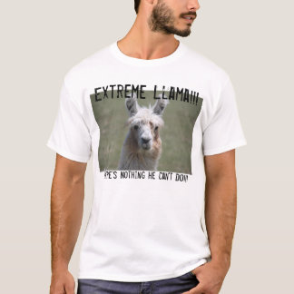 Extreme Llama!!! There's Nothing He Can't Do! T-Shirt
