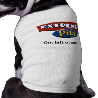 Extreme Pita, Got left overs? (Dog Wear) Dog T Shirt