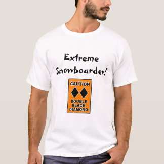 Extreme Snowboarder! T-Shirt