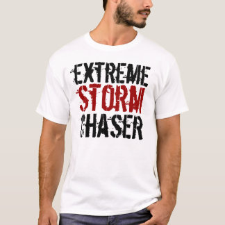 Extreme Storm Chaser, tornados, storm, shirt, gift T-Shirt