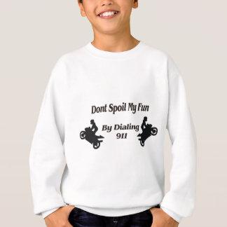 Extreme Stunts Dont Spoil my Fun Sweatshirt