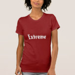 EXTREME - Text Phrase Edit ADD your OWN Tshirts
