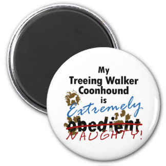 Extremely Naughty Treeing Walker Coonhound 2 Inch Round Magnet