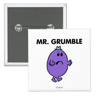 Extremely Unhappy Mr. Grumble Pinback Button