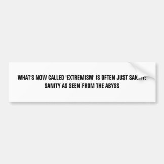 'Extremism' and Sanity Bumper Sticker