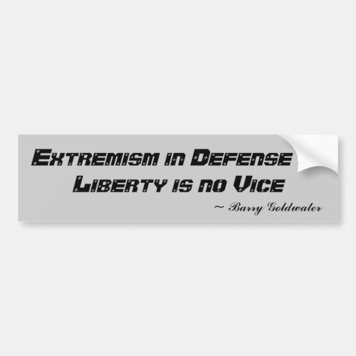 Extremism in Defense of Liberty Bumper Sticker