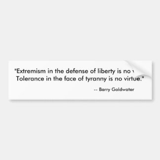 """""""Extremism in the defense of liberty is no vice... Car Bumper Sticker"""