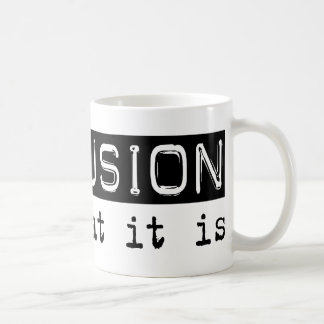 Extrusion It Is Classic White Coffee Mug