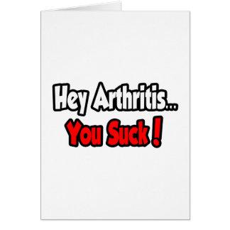 ¡Ey artritis… que usted chupa! Tarjeta De Felicitación
