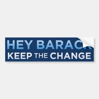 Ey Barack, guarda a la pegatina para el parachoque Pegatina Para Auto