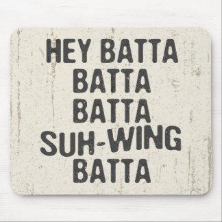 Ey Batta Batta -814 Alfombrilla De Ratón