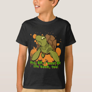 Ey BP quiero mi camiseta de la tortuga de la parte